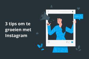 3-tips-om-te-groeien-met-instagram